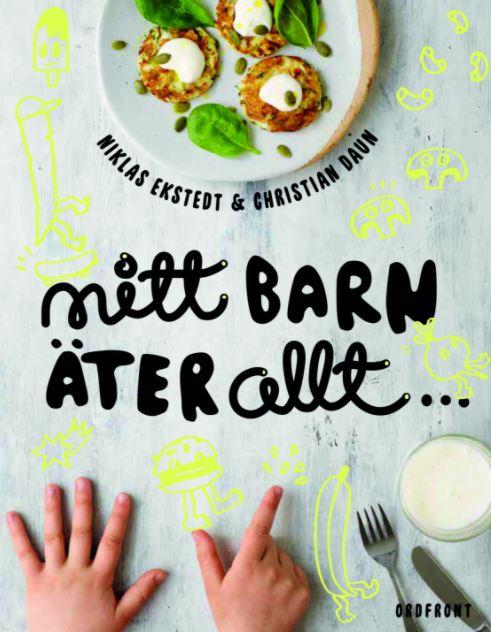 Mitt barn äter allt -  Christian Daun & Niklas Ekstedt